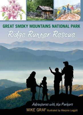 Great Smoky Mountains National Park: Ridge Runner Rescue By Graf, Mike/ Marjorie, Leggitt (ILT)